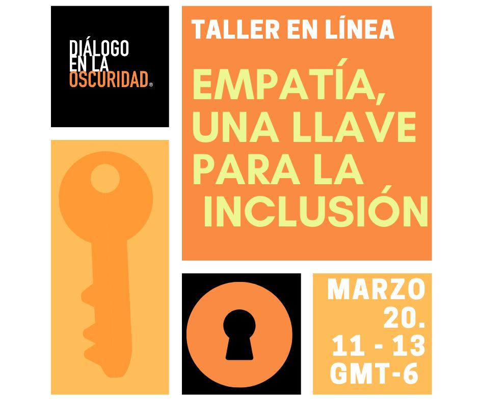 ¡Nuevo taller para todo público!: «Empatía, una Llave para la Inclusión», 20/03/2021